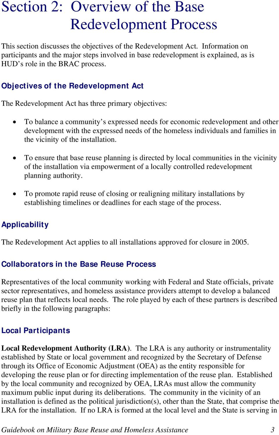 Objectives of the Redevelopment Act The Redevelopment Act has three primary objectives: To balance a community s expressed needs for economic redevelopment and other development with the expressed