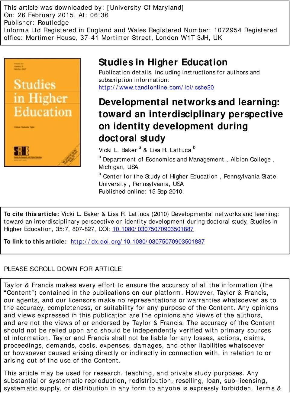 com/loi/cshe20 Developmental networks and learning: toward an interdisciplinary perspective on identity development during doctoral study Vicki L. Baker a & Lisa R.