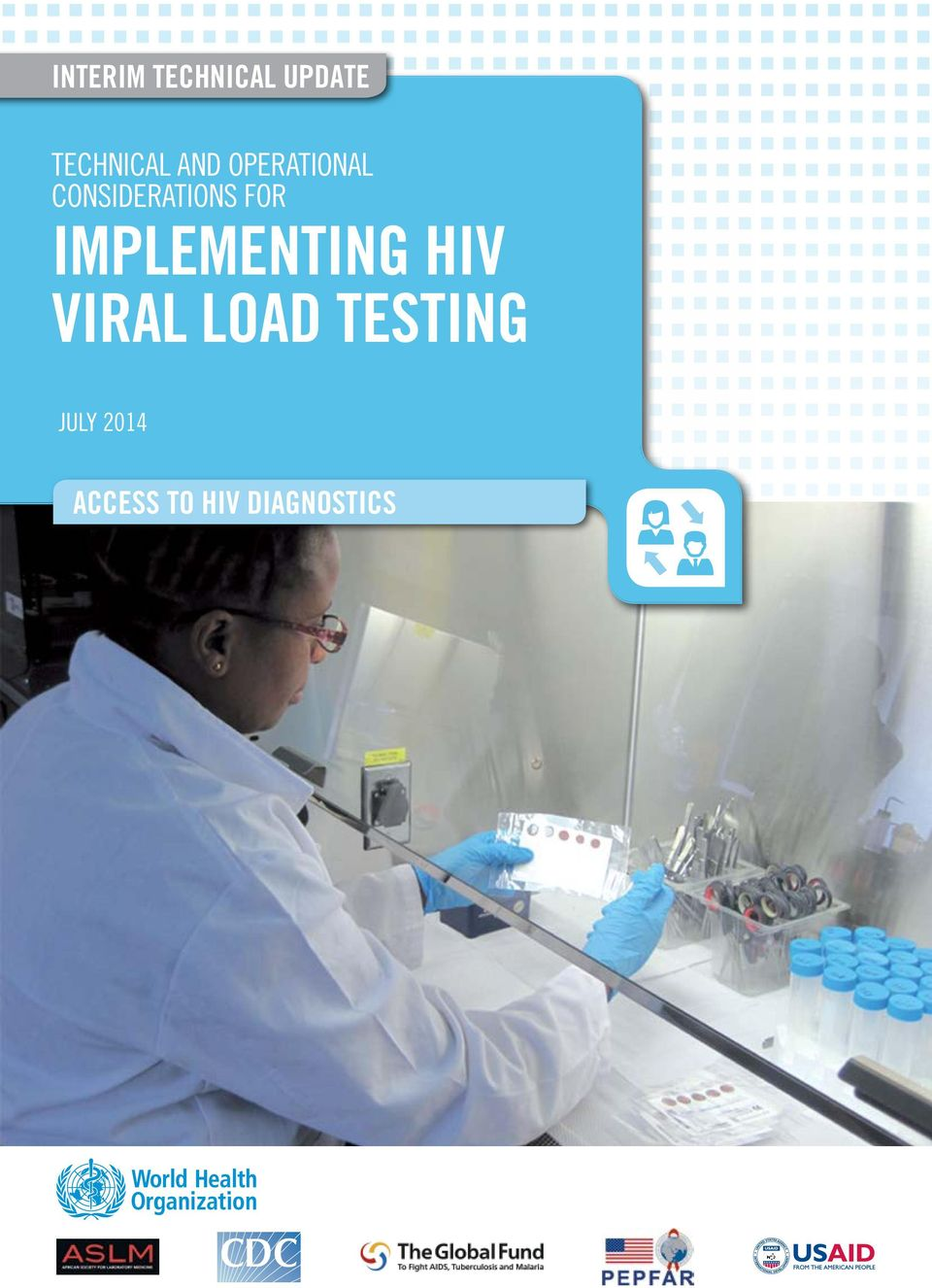 IMPLEMENTING HIV VIRAL LOAD TESTING