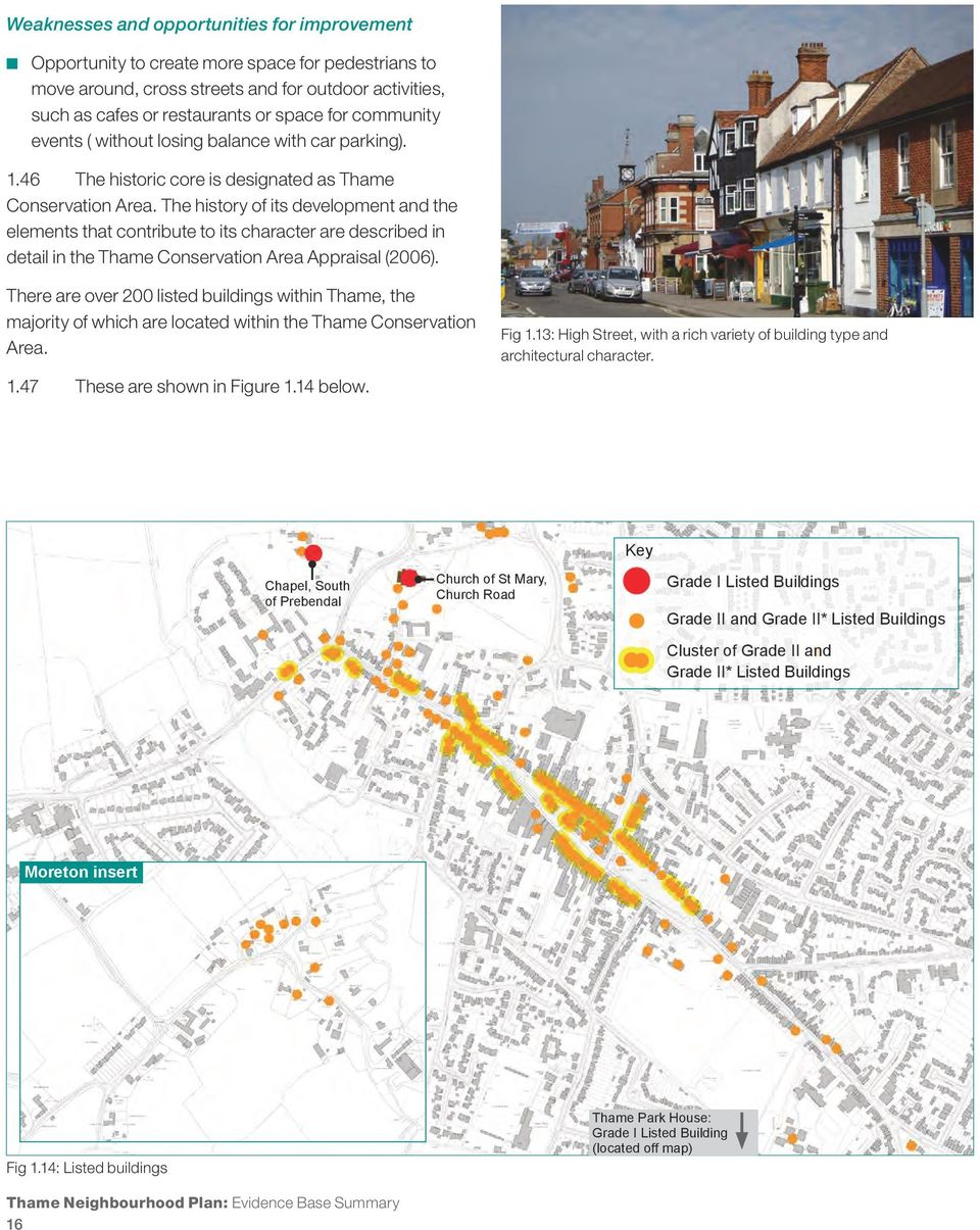 The history of its development and the elements that contribute to its character are described in detail in the Thame Conservation Area Appraisal (2006).