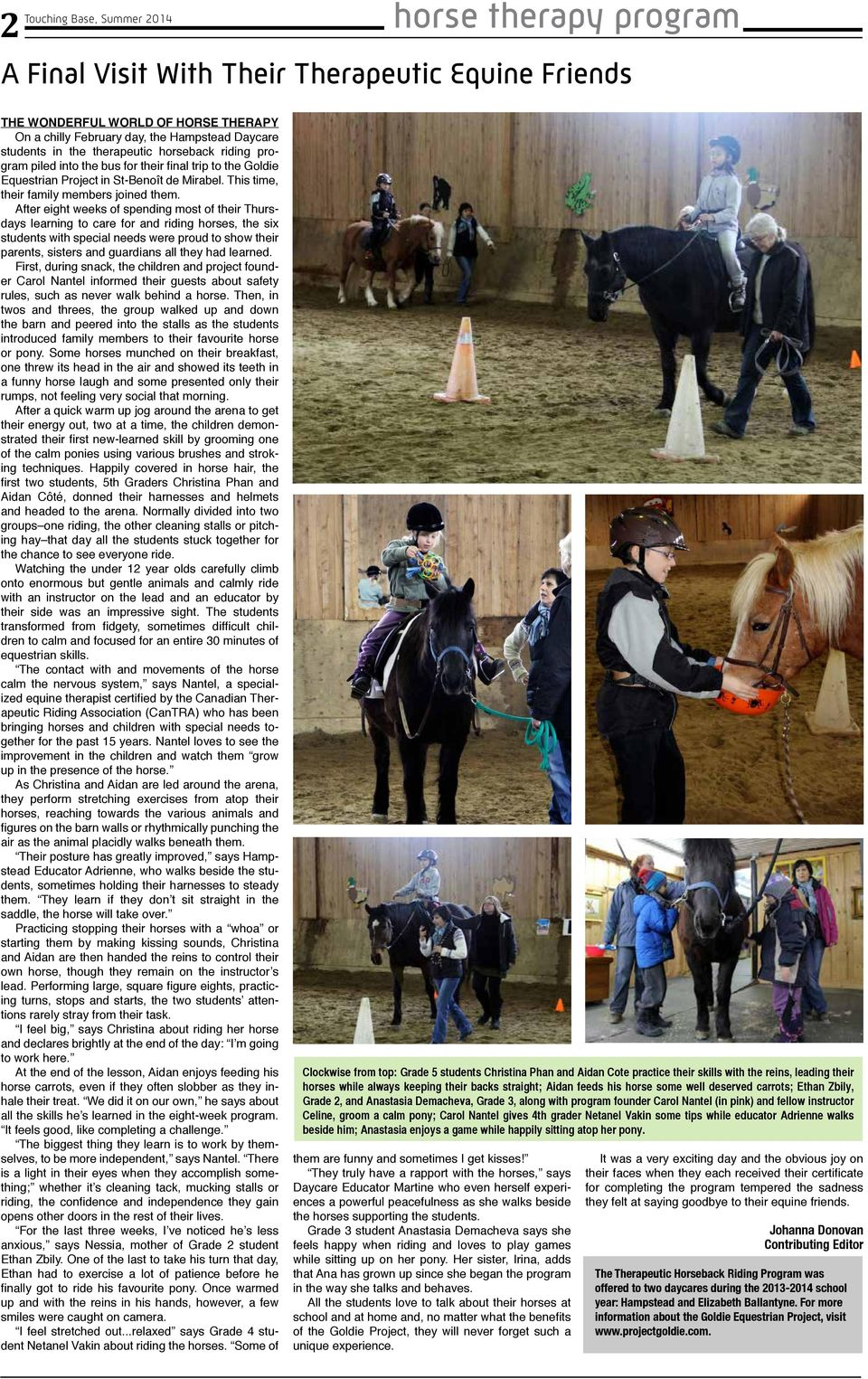 After eight weeks of spending most of their Thursdays learning to care for and riding horses, the six students with special needs were proud to show their parents, sisters and guardians all they had
