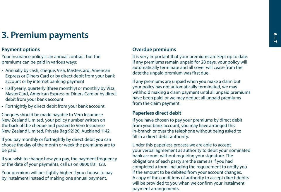 direct debit from your bank account Fortnightly by direct debit from your bank account.