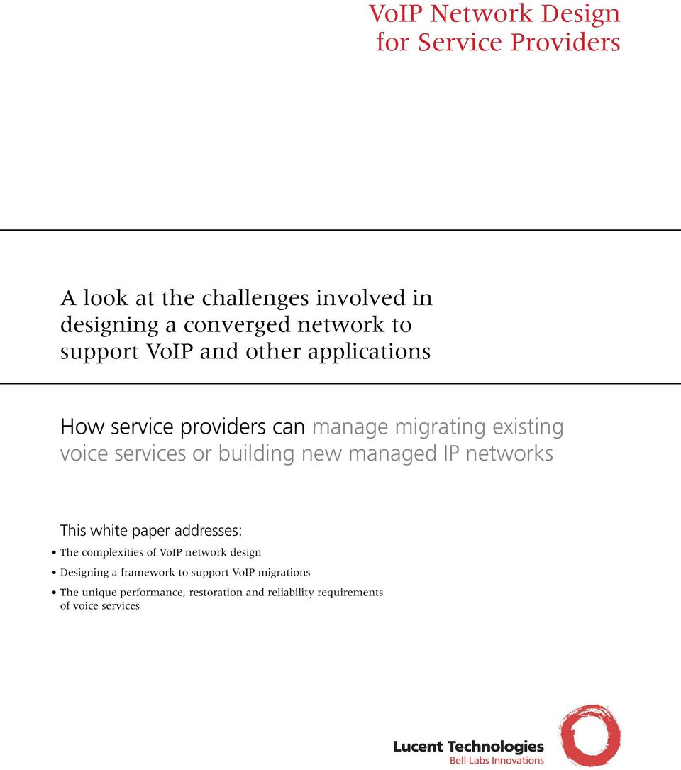 building new managed IP networks This white paper addresses: The complexities of VoIP network design Designing a