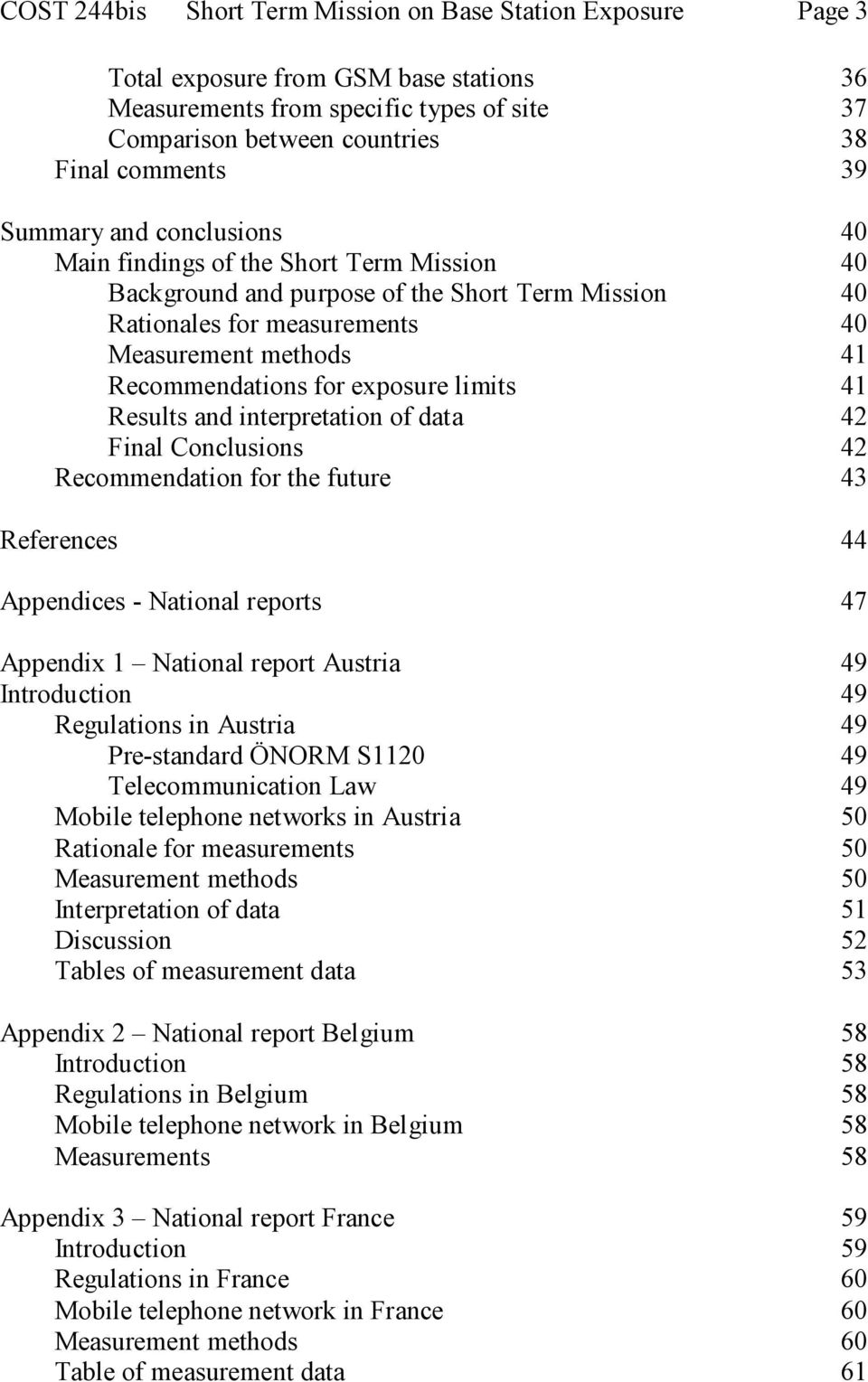 exposure limits 41 Results and interpretation of data 42 Final Conclusions 42 Recommendation for the future 43 References 44 Appendices - National reports 47 Appendix 1 National report Austria 49