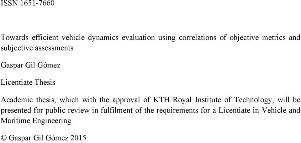 with the approval of KTH Royal Institute of Technology, will be presented for public review in