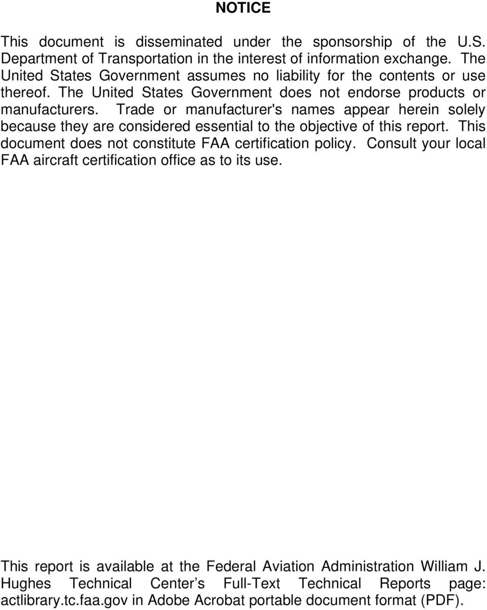 Trade or manufacturer's names appear herein solely because they are considered essential to the objective of this report. This document does not constitute FAA certification policy.