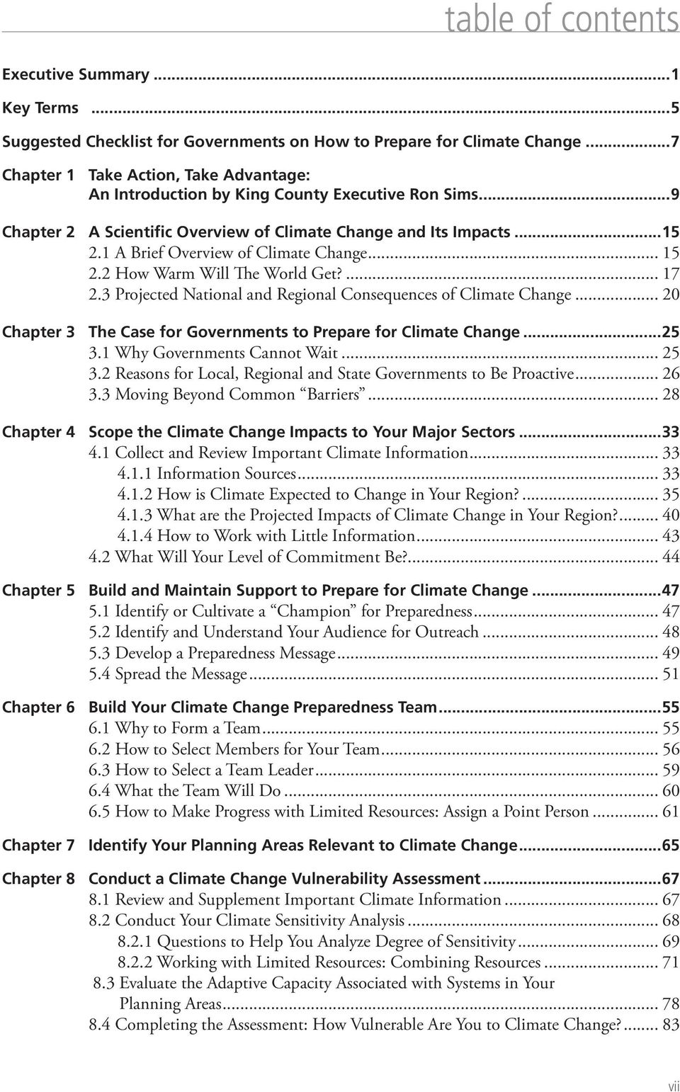 1 A Brief Overview of Climate Change... 15 2.2 How Warm Will The World Get?... 17 2.3 Projected National and Regional Consequences of Climate Change.