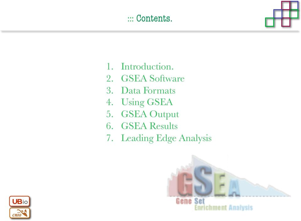 Using GSEA 5. GSEA Output 6.