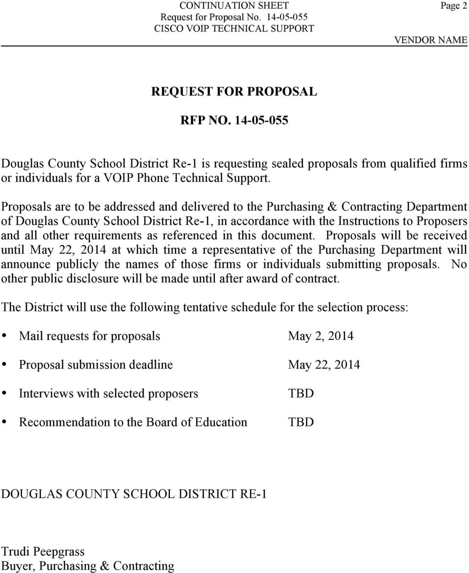 Proposals are to be addressed and delivered to the Purchasing & Contracting Department of Douglas County School District Re-1, in accordance with the Instructions to Proposers and all other