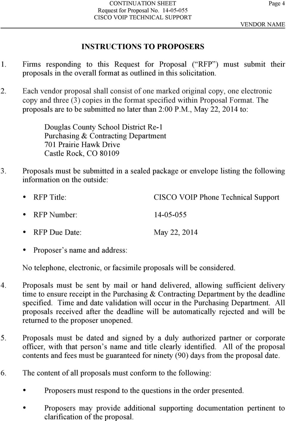 The proposals are to be submitted no later than 2:00 P.M., May 22, 2014 to: Douglas County School District Re-1 Purchasing & Contracting Department 701 Prairie Hawk Drive Castle Rock, CO 80109 3.