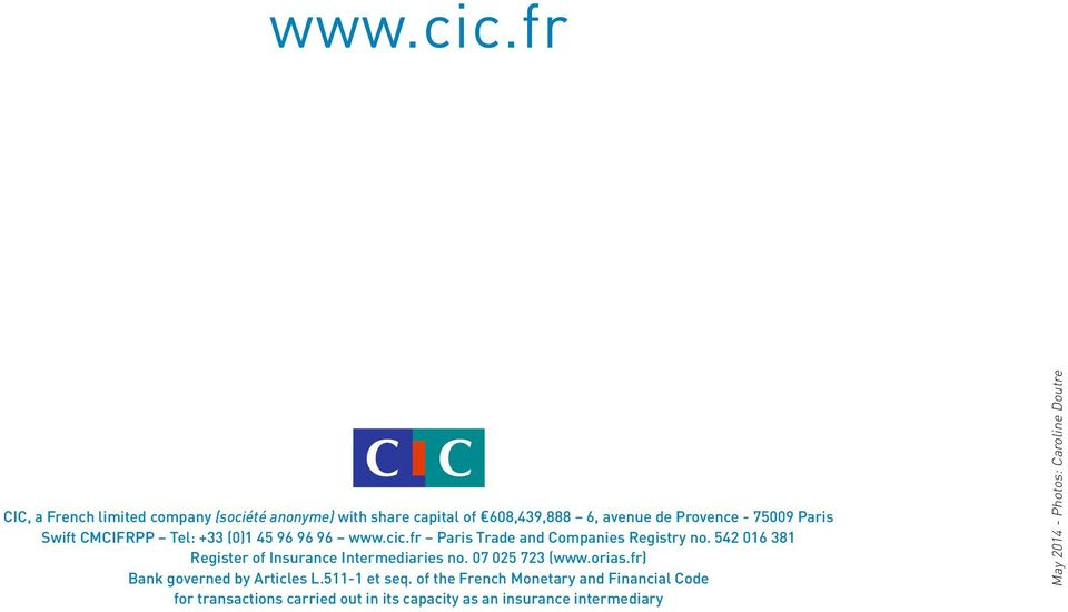 Swift CMCIFRPP Tel: +33 (0)1 45 96 96 96 fr Paris Trade and Companies Registry no.