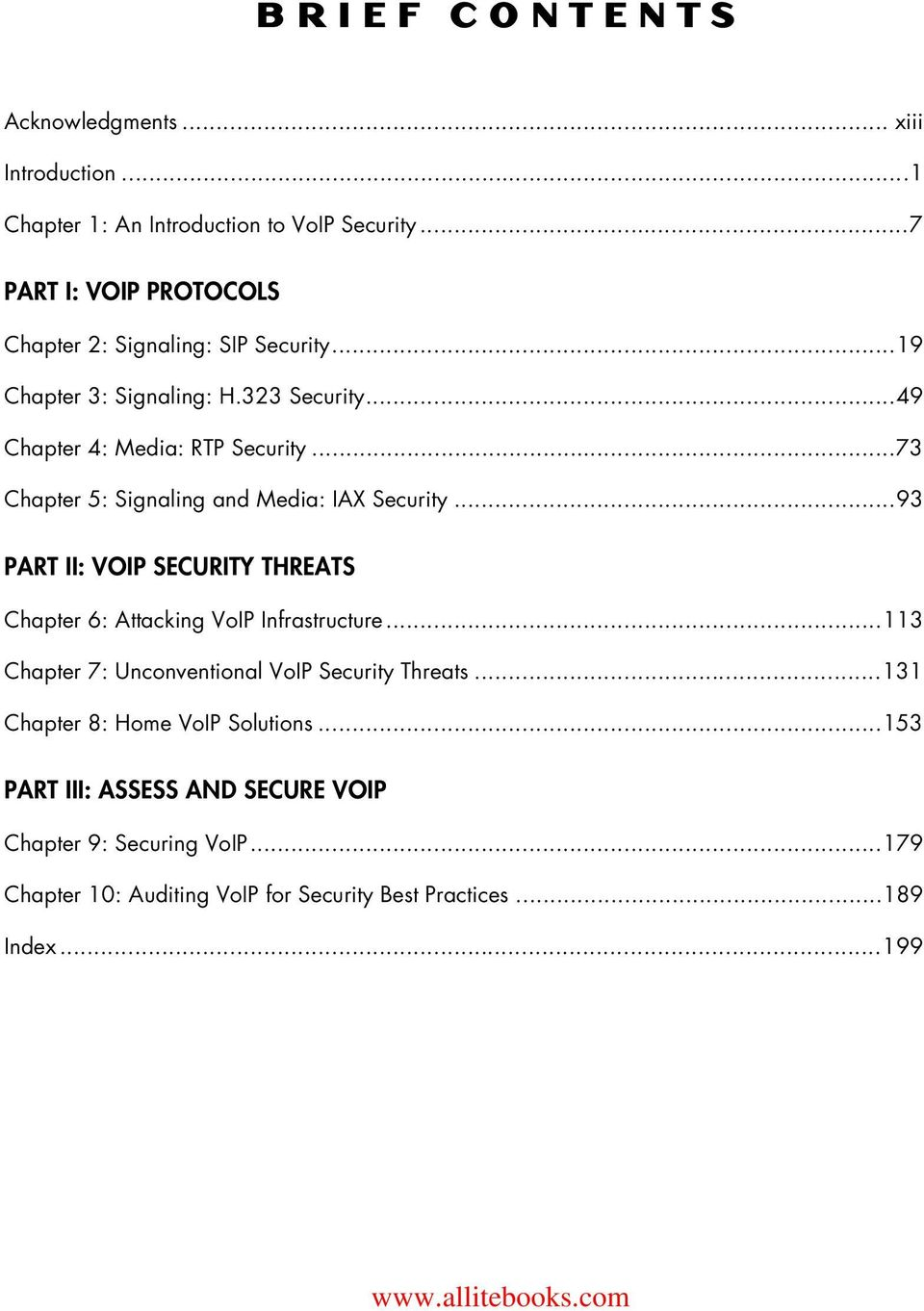 ..73 Chapter 5: Signaling and Media: IAX Security...93 PART II: VOIP SECURITY THREATS Chapter 6: Attacking VoIP Infrastructure.