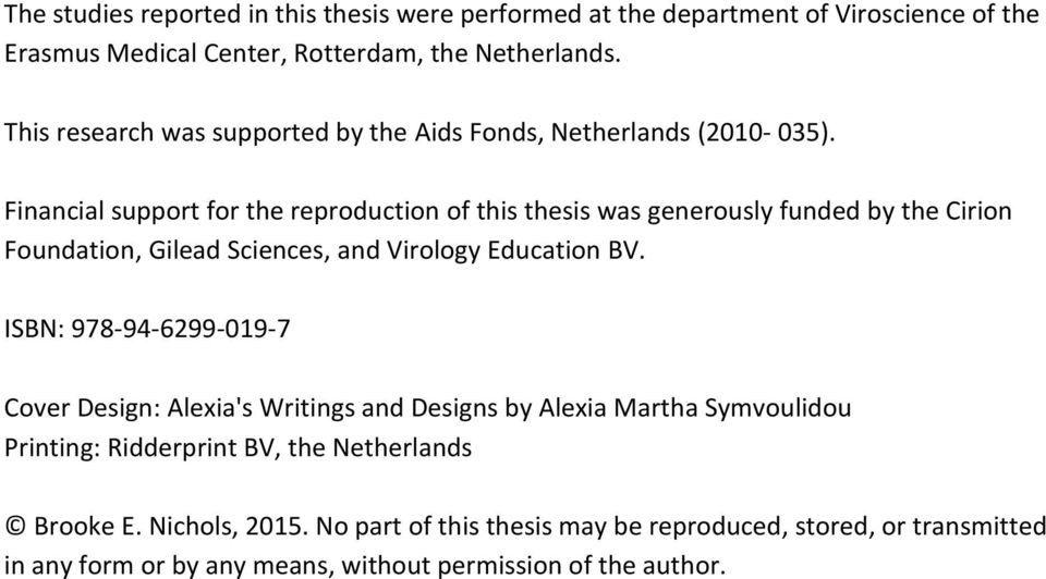 Financial support for the reproduction of this thesis was generously funded by the Cirion Foundation, Gilead Sciences, and Virology Education BV.