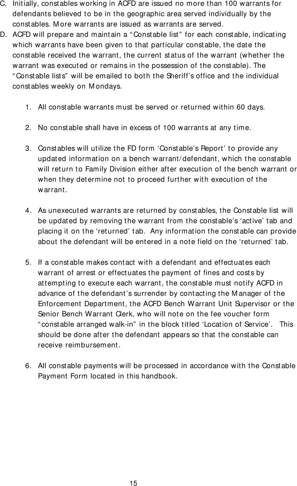 ACFD will prepare and maintain a Constable list for each constable, indicating which warrants have been given to that particular constable, the date the constable received the warrant, the current