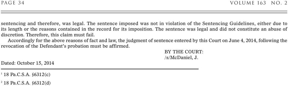 imposition. The sentence was legal and did not constitute an abuse of discretion. Therefore, this claim must fail.