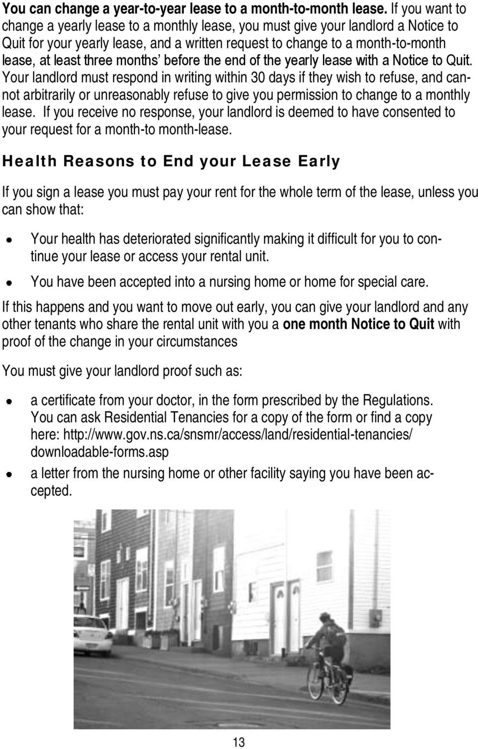 months before the end of the yearly lease with a Notice to Quit.