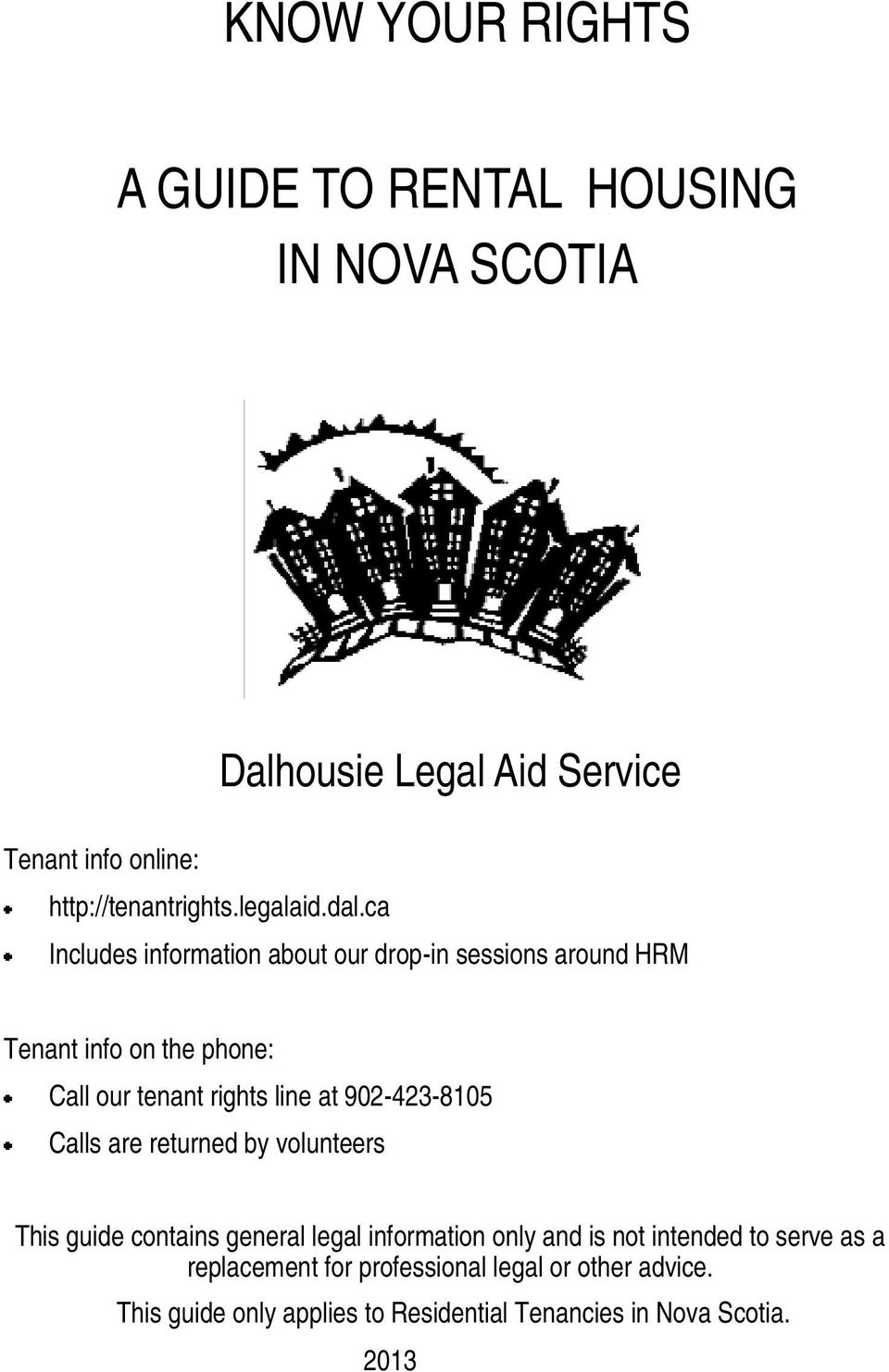 ca Includes information about our drop-in sessions around HRM Tenant info on the phone: Call our tenant rights line at