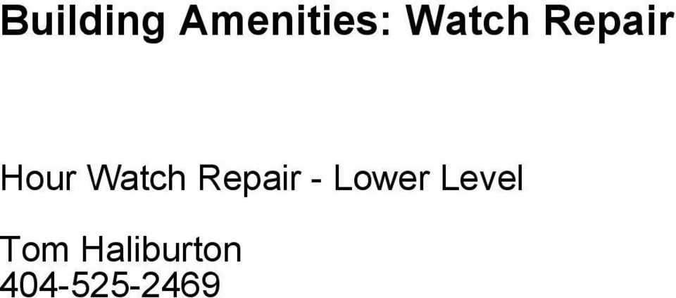 Watch Repair - Lower