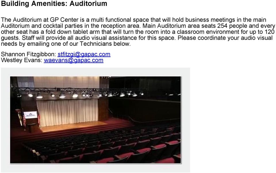 Main Auditorium area seats 254 people and every other seat has a fold down tablet arm that will turn the room into a classroom environment
