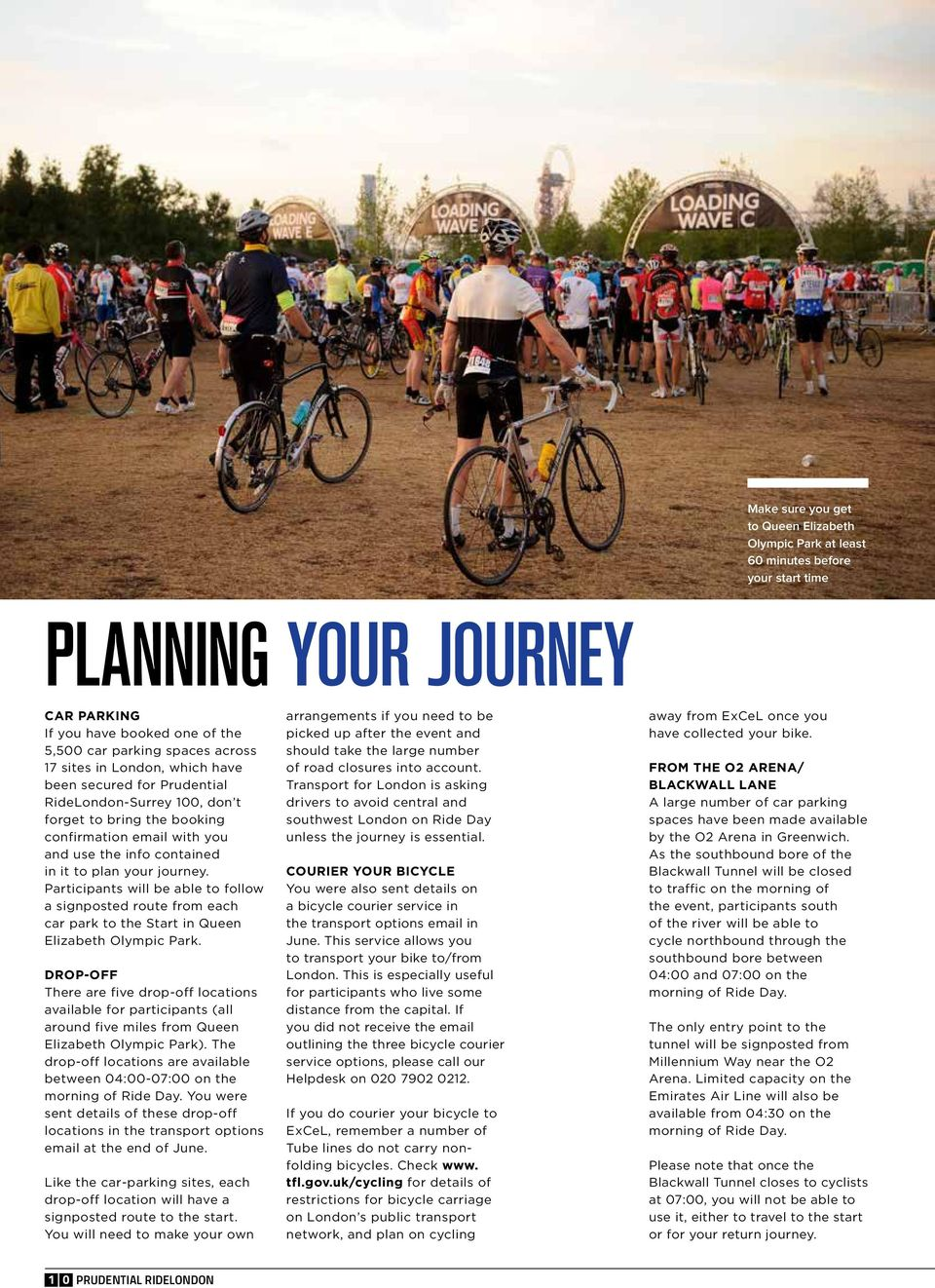Participants will be able to follow a signposted route from each car park to the Start in Queen Elizabeth Olympic Park.