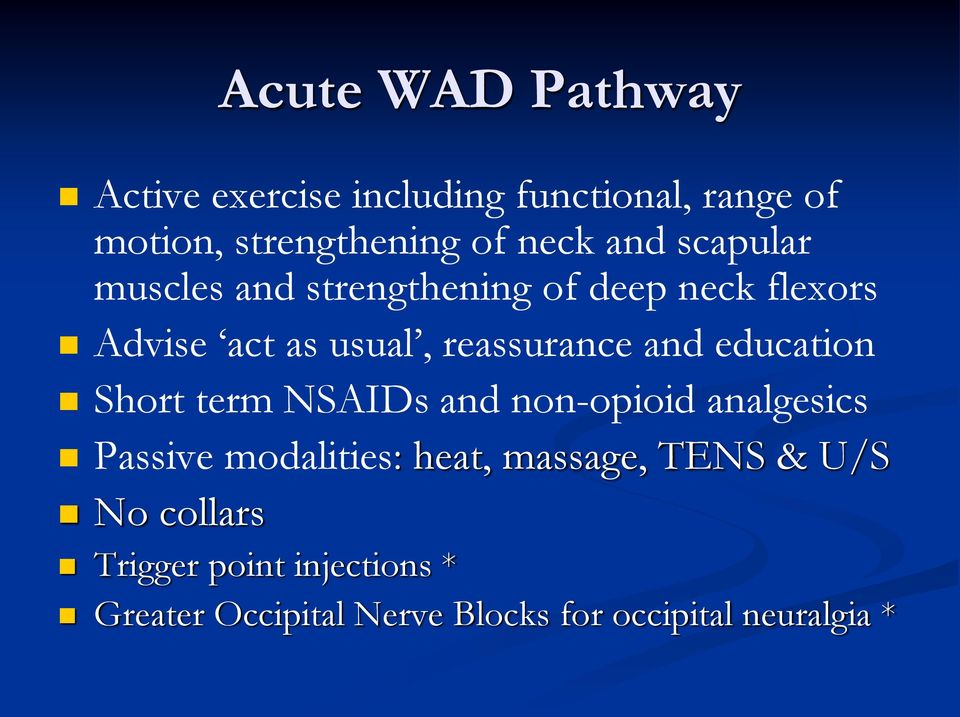 education Short term NSAIDs and non-opioid analgesics Passive modalities: heat, massage, TENS &