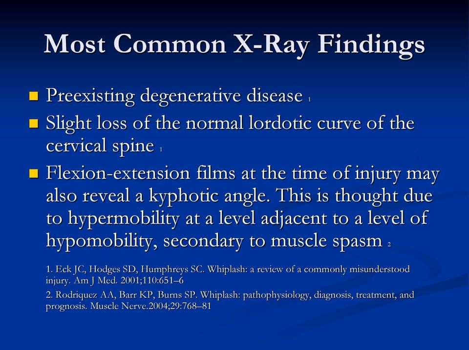 This is thought due to hypermobility at a level adjacent to a level of hypomobility, secondary to muscle spasm 2 1.