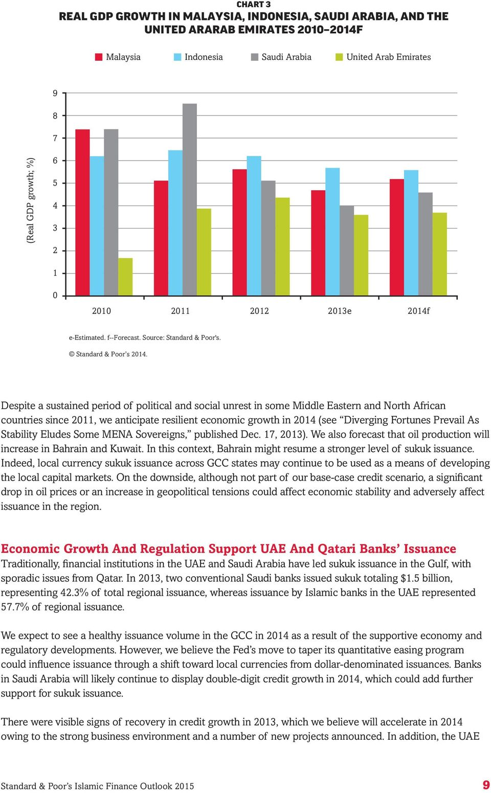 Despite a sustained period of political and social unrest in some Middle Eastern and North African countries since 2011, we anticipate resilient economic growth in 2014 (see Diverging Fortunes