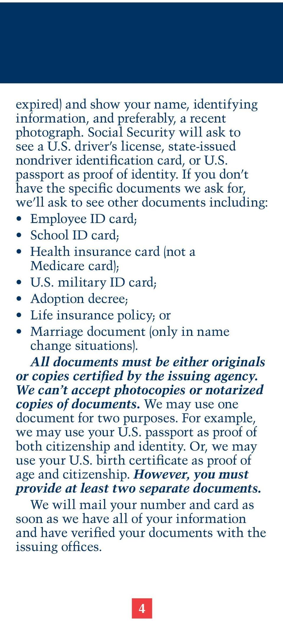 hool ID card; Health insurance card (not a Medicare card); U.S. military ID card; Adoption decree; Life insurance policy; or Marriage document (only in name change situations).