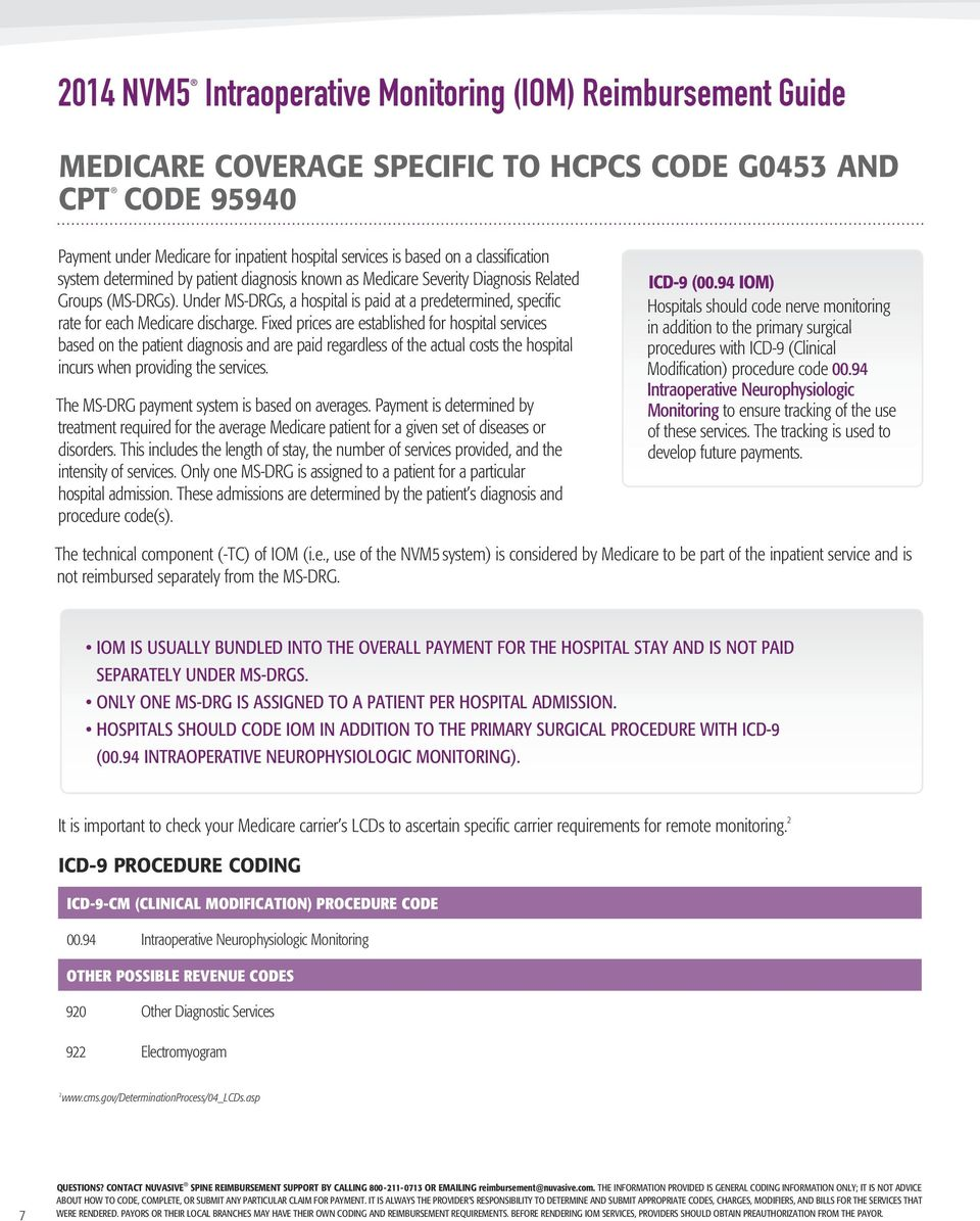 Under MS DRGs, a hospital is paid at a predetermined, specific rate for each Medicare discharge.