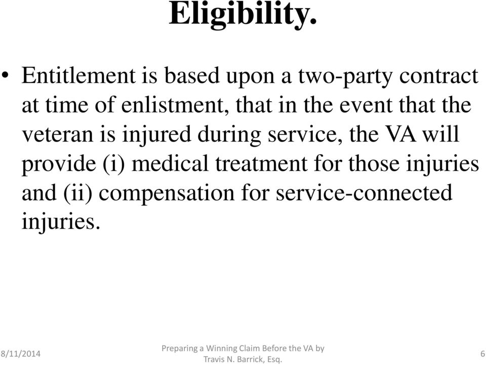 enlistment, that in the event that the veteran is injured during