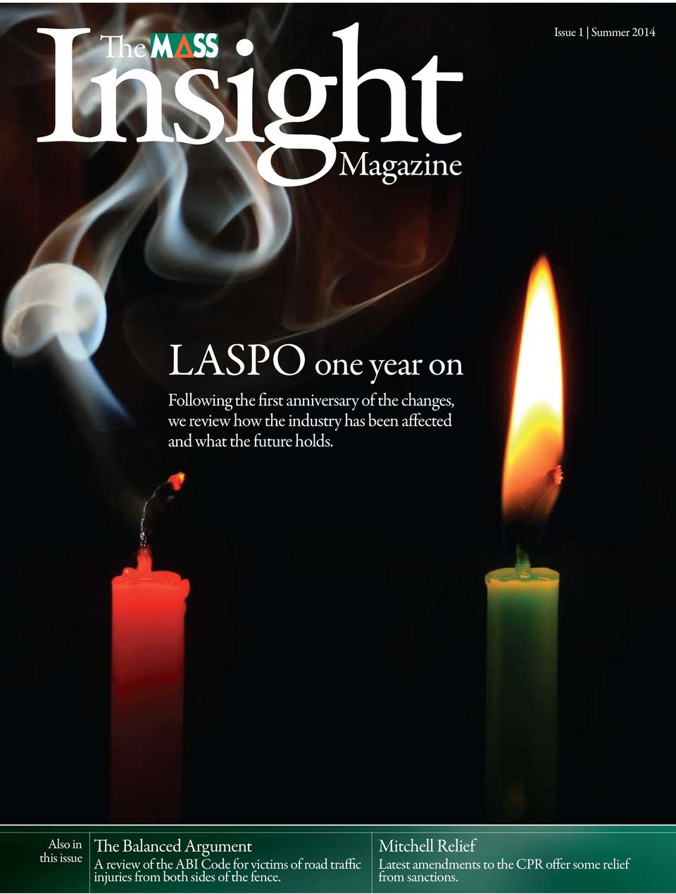 Also in this issue The Balanced Argument A review of the ABI Code for victims of road traffic