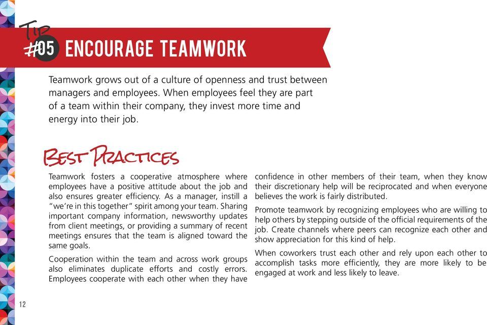 Best Practices Teamwork fosters a cooperative atmosphere where employees have a positive attitude about the job and also ensures greater efficiency.