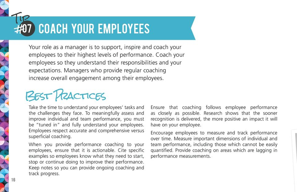 16 Best Practices Take the time to understand your employees tasks and the challenges they face.