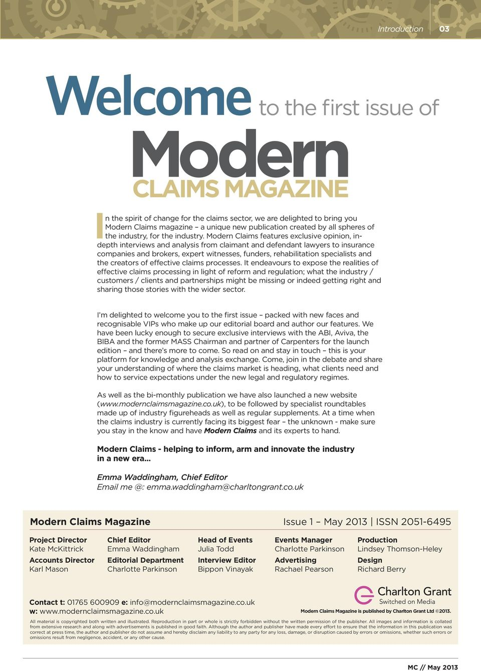 Modern Claims features exclusive opinion, indepth interviews and analysis from claimant and defendant lawyers to insurance companies and brokers, expert witnesses, funders, rehabilitation specialists