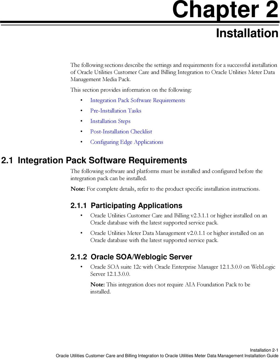 This section provides information on the following: Integration Pack Software Requirements Pre-Installation Tasks Installation Steps Post-Installation Checklist Configuring Edge Applications 2.