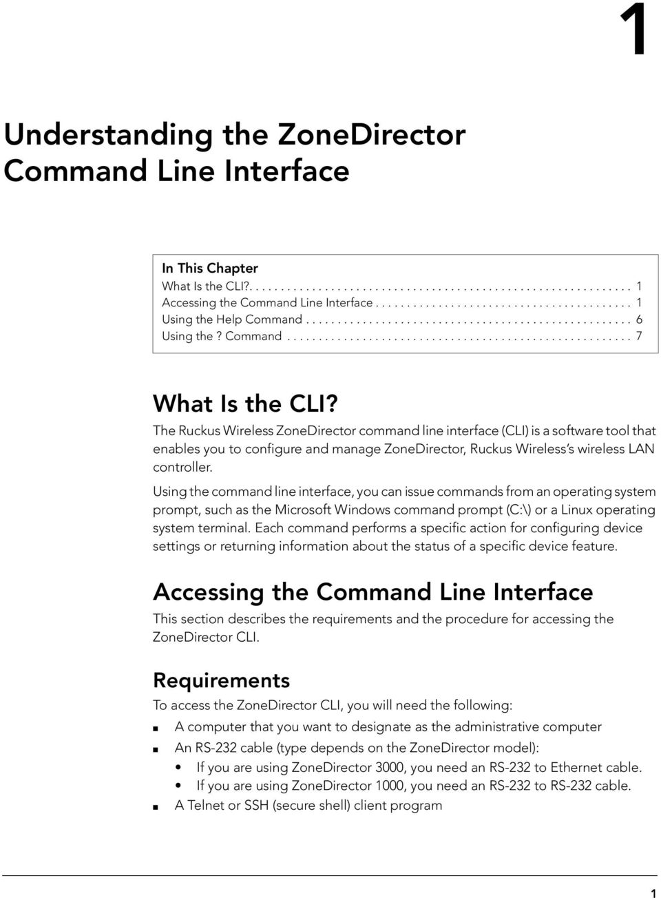 The Ruckus Wireless ZoneDirector command line interface (CLI) is a software tool that enables you to configure and manage ZoneDirector, Ruckus Wireless s wireless LAN controller.