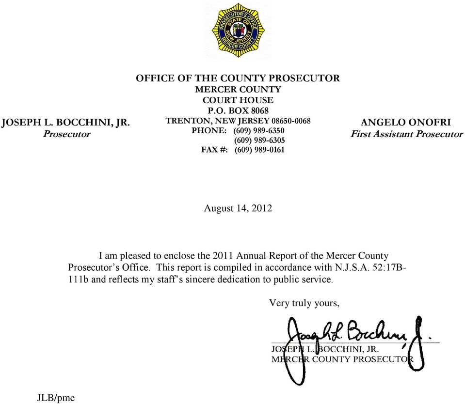 August 14, 2012 I am pleased to enclose the 2011 Annual Report of the Mercer County Prosecutor s Office.