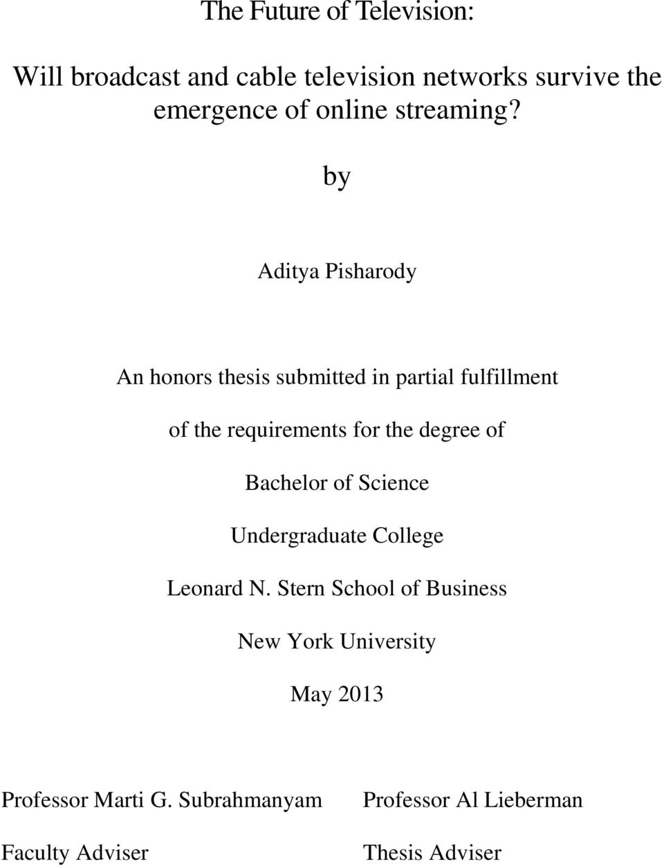 by Aditya Pisharody An honors thesis submitted in partial fulfillment of the requirements for the