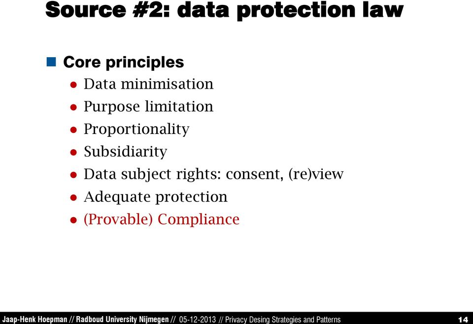 (re)view Adequate protection (Provable) Compliance Jaap-Henk Hoepman //