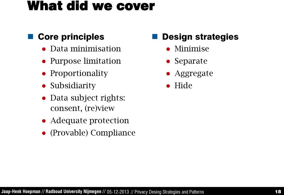 protection (Provable) Compliance Design strategies Minimise Separate Aggregate Hide