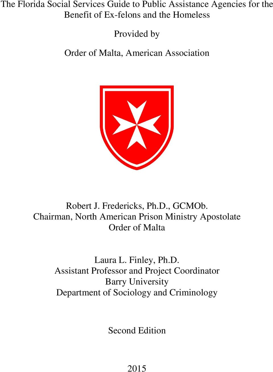 Chairman, North American Prison Ministry Apostolate Order of Malta Laura L. Finley, Ph.D.