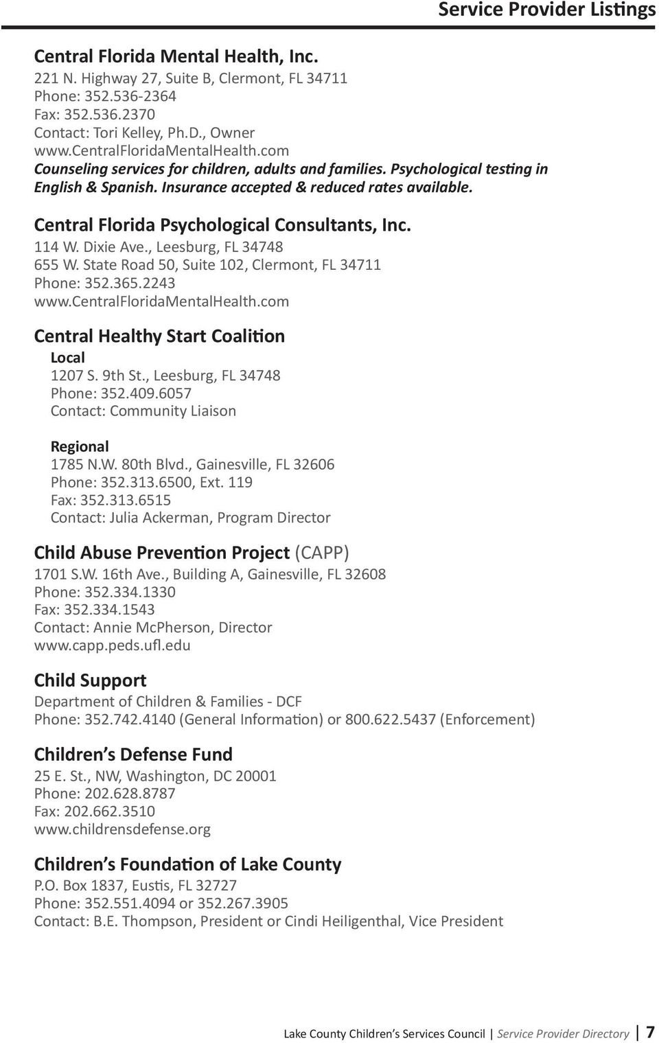 114 W. Dixie Ave., Leesburg, FL 34748 655 W. State Road 50, Suite 102, Clermont, FL 34711 Phone: 352.365.2243 www.centralfloridamentalhealth.com Central Healthy Start Coalition Local 1207 S. 9th St.