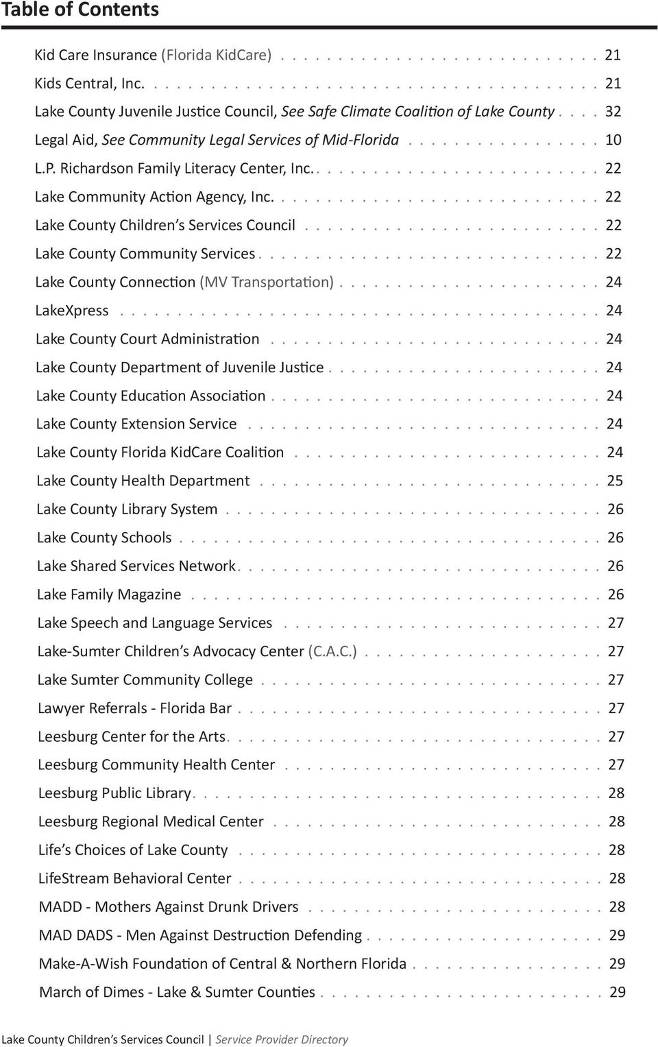22 Lake County Children s Services Council 22 Lake County Community Services 22 Lake County Connection (MV Transportation) 24 LakeXpress 24 Lake County Court Administration 24 Lake County Department