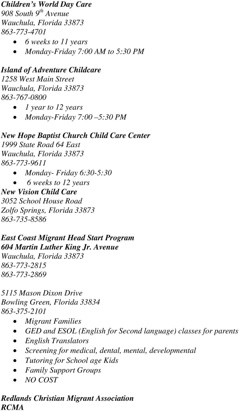 Zolfo Springs, Florida 33873 863-735-8586 East Coast Migrant Head Start Program 604 Martin Luther King Jr.