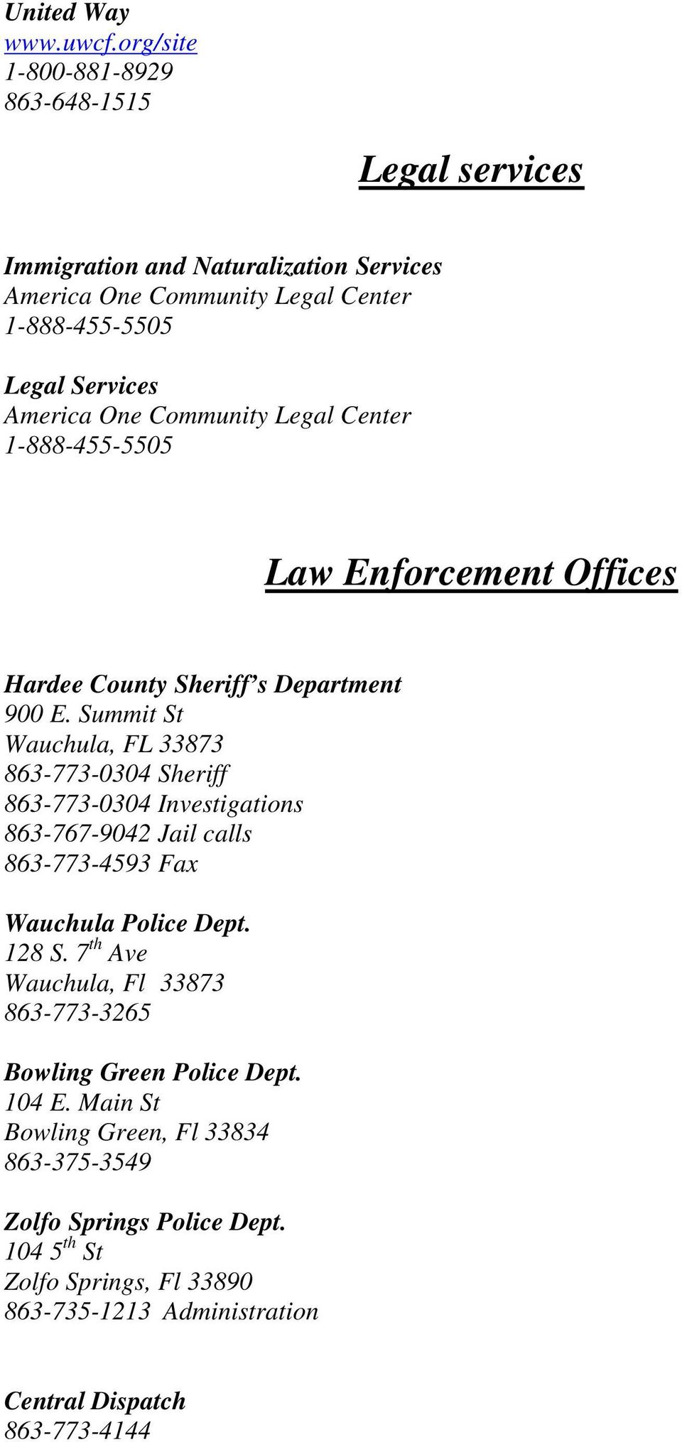One Community Legal Center 1-888-455-5505 Law Enforcement Offices Hardee County Sheriff s Department 900 E.