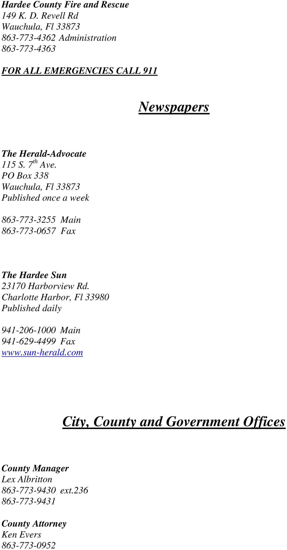 PO Box 338 Published once a week 863-773-3255 Main 863-773-0657 Fax The Hardee Sun 23170 Harborview Rd.