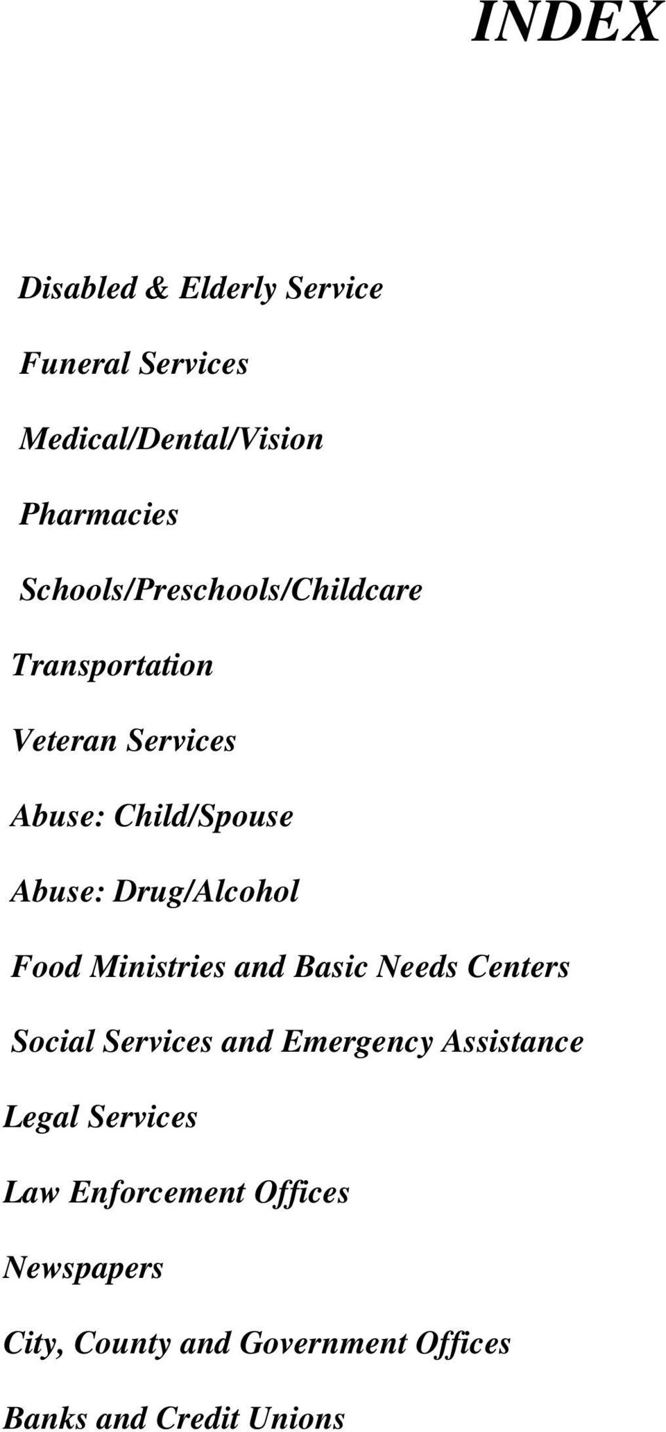 Drug/Alcohol Food Ministries and Basic Needs Centers Social Services and Emergency Assistance