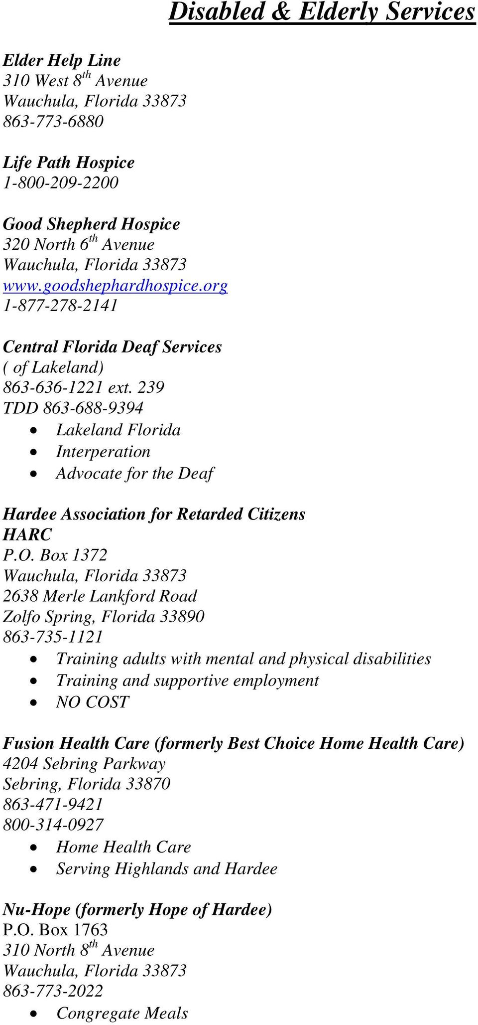 239 TDD 863-688-9394 Lakeland Florida Interperation Advocate for the Deaf Disabled & Elderly Services Hardee Association for Retarded Citizens HARC P.O.