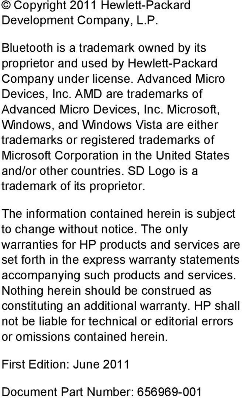 Microsoft, Windows, and Windows Vista are either trademarks or registered trademarks of Microsoft Corporation in the United States and/or other countries. SD Logo is a trademark of its proprietor.