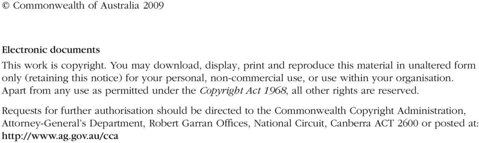 use, or use within your organisation. Apart from any use as permitted under the Copyright Act 1968, all other rights are reserved.